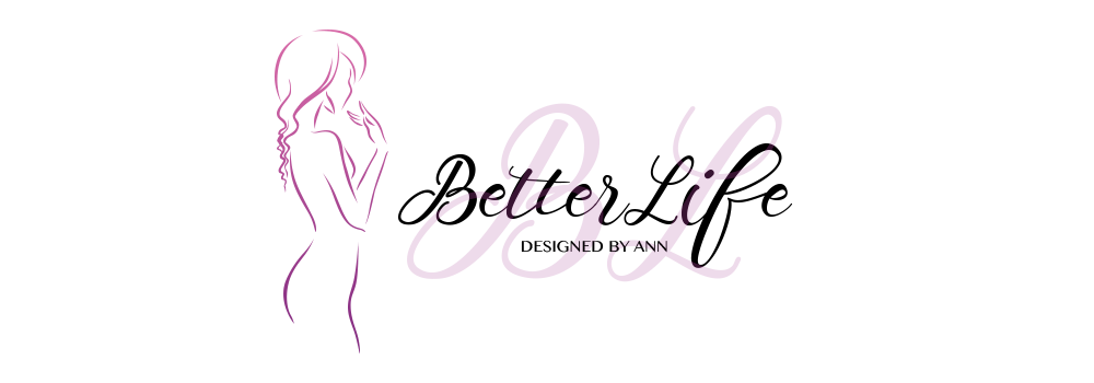 Better Life Designed by Ann